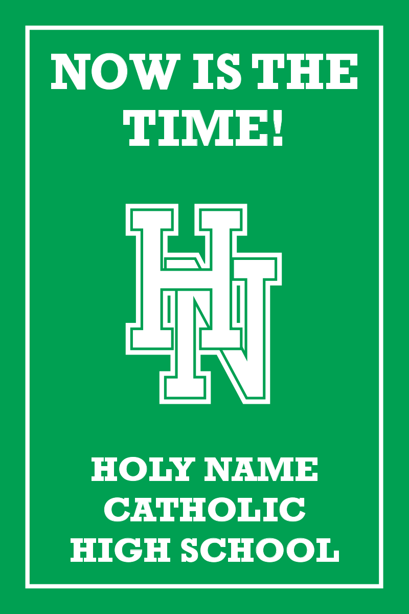 Now is the time! Holy Name Catholic High School